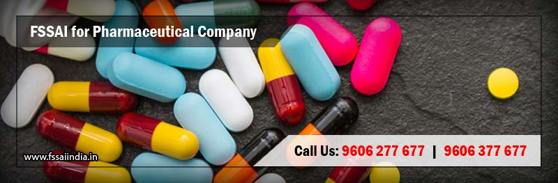 FSSAI Registration & Food Safety License for Pharmaceutical Company